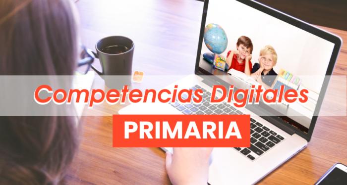 Competencias digitales: Primaria